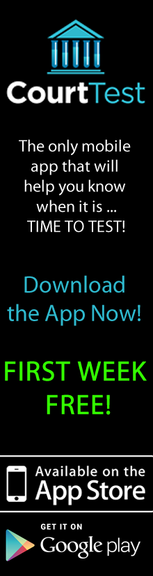 Court Test, The only mobile app that will help you know when it is TIME TO TEST! Download the App for Free!